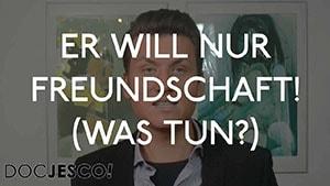 er-will-nur-freundschaft-was-tun-5-tipps