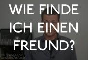 Wie finde ich einen Freund?